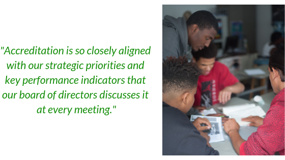 """Accreditation is so closely aligned with our strategic priorities and key performance indicators that our board of directors discusses it at every meeting."""